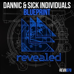 "Dannic & Sick Individuals ""Blueprint"" From Show #52"