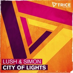 """Lush & Simon """"City Of Lights"""" From Show #54"""