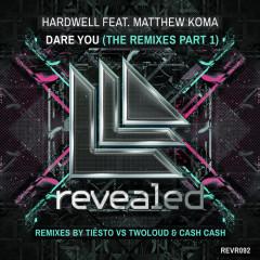 "Hardwell ft. Mathew Koma ""Dare You"" (Tiesto & Two Loud Remix) From Show #67"