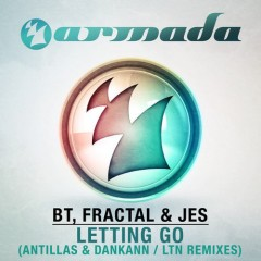 """BT, JES & Fractal's """"Letting Go"""" (Original Mix) From Show #69"""