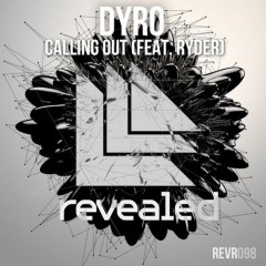 "Dyro & Ryder ""Calling Out"" (Original Mix) From Show #72"