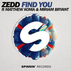 "Zedd, Mathew Koma & Miriam Bryant's ""Find You"" (Original Mix) From Show #70"