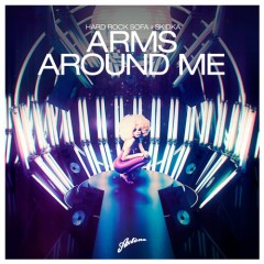 "Hard Rock Sofa & Skidka ""Arms Around Me"" [Original Mix] From Show #76"