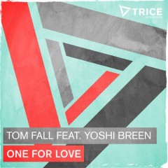 "Tom Fall ft Yoshi Breen ""One For Love"" From Show 84"