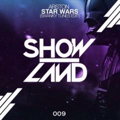 "Arston's ""Star Warz"" (Swanky Tunes Edit) From Show #93"