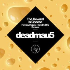"Deadmau5's ""The Reward is Cheese"" (Fehrplay Remix) from Mixshow 102"