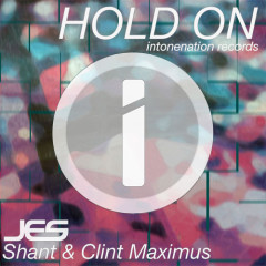 """Hold On"" (Original Mix) by Jes, Shant & Clint Maximus from Mixshow 125"