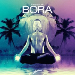 """Bora"" (Original Mix) by Tom Staar from Mixshow 126"
