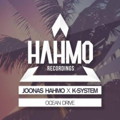 """Ocean Drive"" (Original mix) by Joonas Hahma & K-System From Mixshow 137"