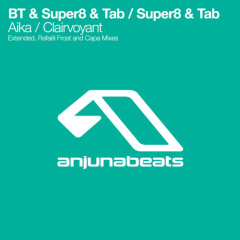 """""""Aika"""" (Extended Mix) by BT, Super8 and Tab From Mixshow 140"""