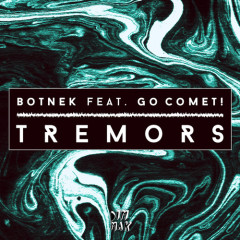 """Tremors"" (Original Mix) by Botnek Ft. Go Comet! 141 (Preview)"