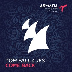 """Come Back"" (Original Mix) by Tom Fall & JES From Mixshow 151"