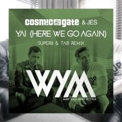 """YAI"" (Here We Go Again) [Super8 & Tab Remix] by Cosmic Gate & JES From Mixshow 153"