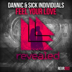 """Feel Your Love"" (Original Mix) by Sick Individuals & Dannic From Mixshow 156"
