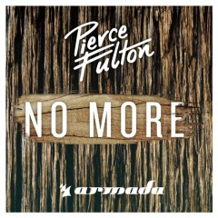 """No More"" (Original Mix) by Pierce Fulton From Mixshow 158"