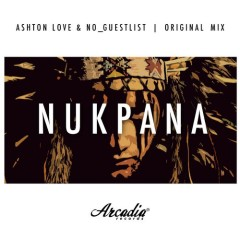 Nukpana (Original Mix) By Ashton Love &  NO_Guestlist From Show 166