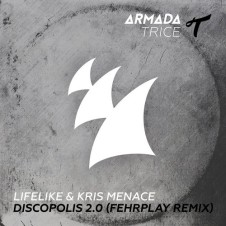 Discopolis 2.0 (Fehrplay Extended Remix) By Lifelike & Kris Menace  From Show 176