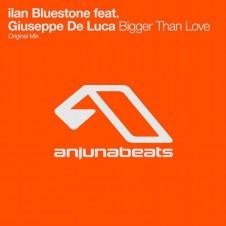 Bigger Than Love (Original Mix) By ilan Bluestone ft. Giuseppe de Luca From Show 175