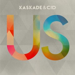 US (Extended Mix) By Kaskade & CID From Show 174